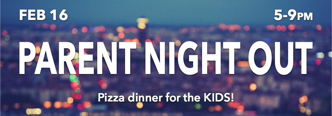 parent night out – pizza dinner